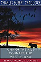 Una of the Hill Country, and Wolf's Head (Esprios Classics)