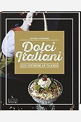 Dolci Italiani - Süße Verführung auf Italienisch: -Sonderausgabe- Relié