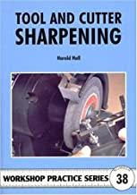 Tool & Cutter Sharpening (Workshop Practice) by Harold Hall(2007-01-30)