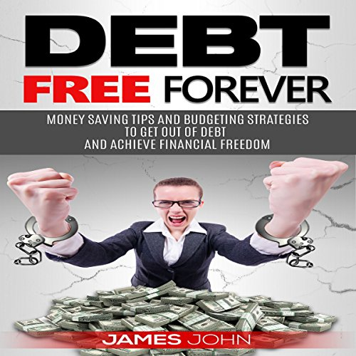 Debt Free Forever audiobook cover art