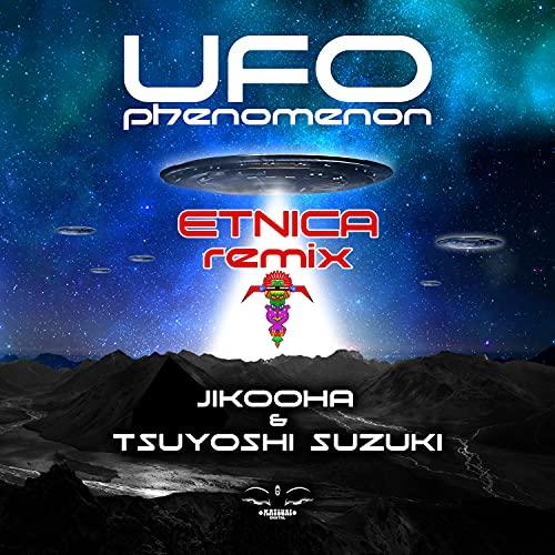 Ufo Phenomenon (ETNICA REMIX)