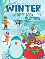 Winter Activity Book For Kids Ages 4-8: Christmas Coloring Book for Girls, Boys, Kids who love winter
