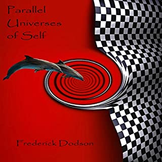Parallel Universes of Self                   By:                                                                                                                                 Frederick E. Dodson                               Narrated by:                                                                                                                                 Thomas Miller                      Length: 14 hrs and 25 mins     405 ratings     Overall 4.7