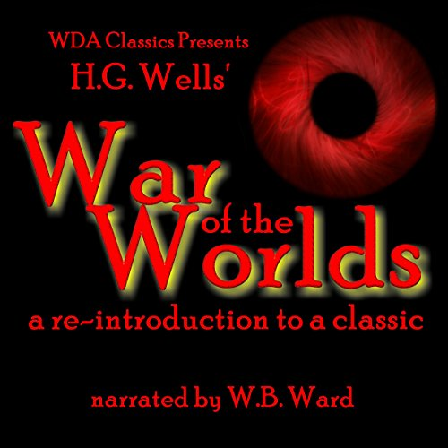 WDA Classics Presents H. G. Wells' War of the Worlds audiobook cover art