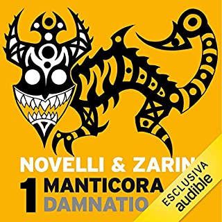 Damnatio     Manticora 1              Di:                                                                                                                                 Gianpaolo Zarini,                                                                                        Andrea Novelli                               Letto da:                                                                                                                                 Alberto Onofrietti                      Durata:  4 ore e 11 min     11 recensioni     Totali 3,5