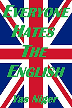 Everyone Hates The English by [Yas Niger]