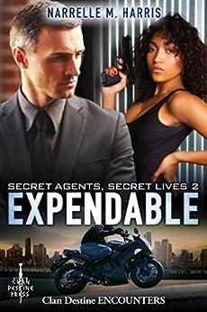 Secret Agents, Secret Lives 2: Expendable (Clan Destine Encounters Book 11) by [Narrelle M Harris]