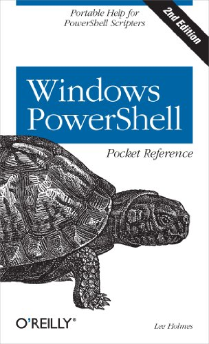 Windows PowerShell Pocket Reference: Portable Help for PowerShell Scripters (Pocket Reference (O