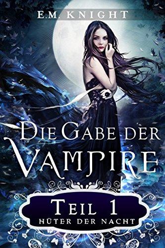 Die Gabe der Vampire 1: Hüter der Nacht: Hüter der Nacht