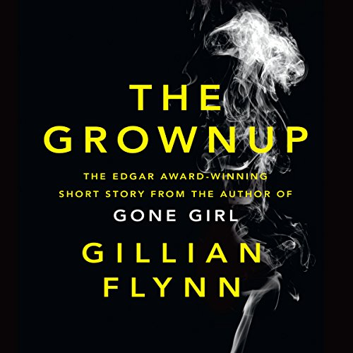 The Grownup                   By:                                                                                                                                 Gillian Flynn                               Narrated by:                                                                                                                                 Julia Whelan                      Length: 1 hr and 18 mins     36 ratings     Overall 3.9