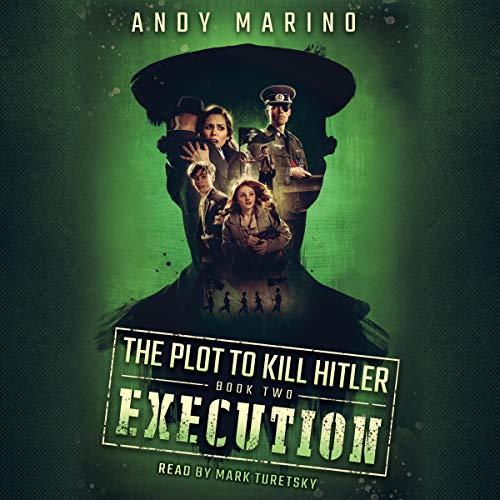 Execution: Plot to Kill Hitler, Book 2