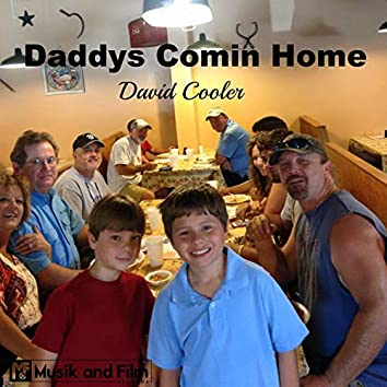 Daddy's Comin Home