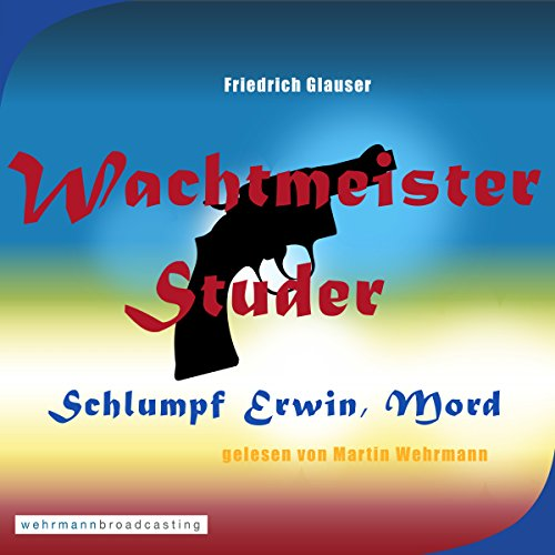 Schlumpf Erwin, Mord Audiobook By Friedrich Glauser cover art