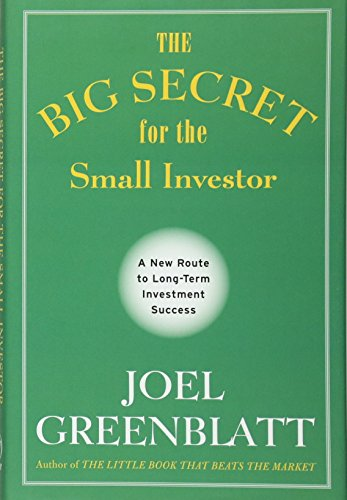 The Big Secret for the Small Investor: A New Route to Long-Term Investment Success
