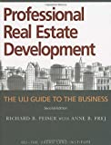 Professional Real Estate Development: The ULI Guide to the Business, Second...