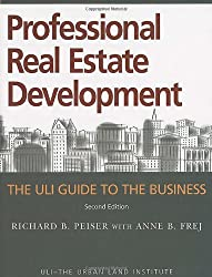 Professional Real Estate Development: The ULI Guide to the Business, Second Edition 2nd Edition