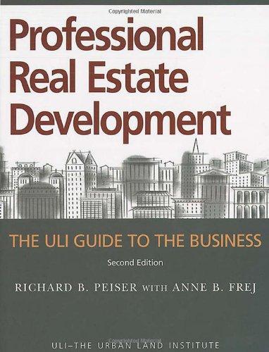 Professional Real Estate Development: The ULI Guide to...