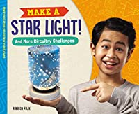 Make a Star Light!: And More Circuitry Challenges (Super Simple Makerspace Steam Challenge)