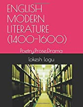 ENGLISH MODERN LITERATURE (1400-1600): Poetry,Prose,Drama