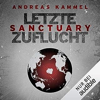 Sanctuary - Letzte Zuflucht                   Autor:                                                                                                                                 Andreas Kammel                               Sprecher:                                                                                                                                 Steffen Groth                      Spieldauer: 28 Std. und 38 Min.     832 Bewertungen     Gesamt 3,6