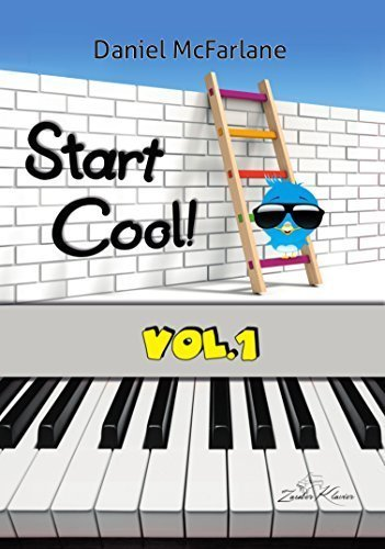 Start Cool! Vol. 1 - 21 sehr leichte und leichte Klavierstücke für Kinder und Erwachsene / progressiv geordnet / pädagogisch durchdacht / motivierende & klangvolle Stücke / ergänzt Klavierschule - kostenloser mp3-Download aller Kompositionen