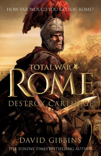 Total War Rome: Destroy Carthage: Based on the bestselling game (English Edition)