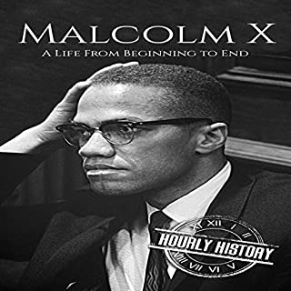 Malcolm X: A Life from Beginning to End audiobook cover art