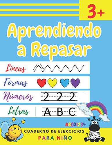 Aprendiendo a Repasar: Lineas Formas Letras Números... Primeros Ejercicios de Escritura Libro de Actividades Preescolar (3 a 6 años) (Spanish Edition)