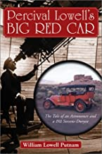 Percival Lowell's Big Red Car: The Tale of an Astonomer and a 1911 Steves-Duryea