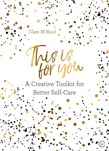 This is For You: A creative toolkit for better self-care