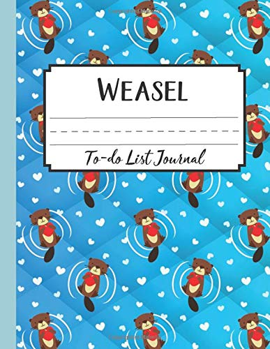 Weasel To-do List Journal: Notebooks And Journals Daily | Funny Gifts Notebook For Her And Him | Gift Organization Book For Birthdays | Novelty Planner Books For Women And Man