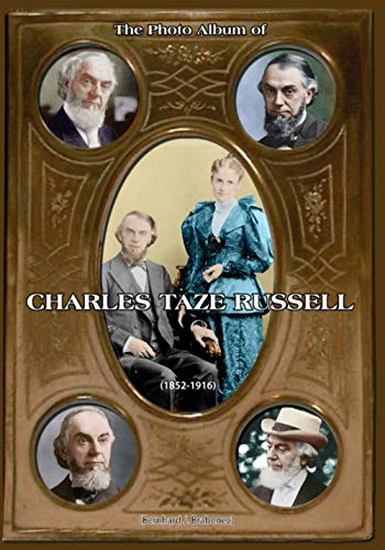 The Photo Album of Charles Taze Russell