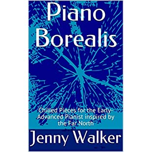 Piano Borealis Chilled Pieces for the Early-Advanced Pianist inspired by the Far North:Iracematravel