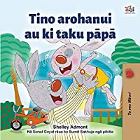 I Love My Dad (Maori language children's book) (Maori Bedtime Collection)