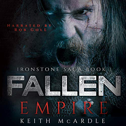 Fallen Empire      Ironstone Saga, Book 1              By:                                                                                                                                 Keith McArdle                               Narrated by:                                                                                                                                 Rob Goll                      Length: 9 hrs and 4 mins     7 ratings     Overall 3.9