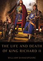 The Life and Death of King Richard II