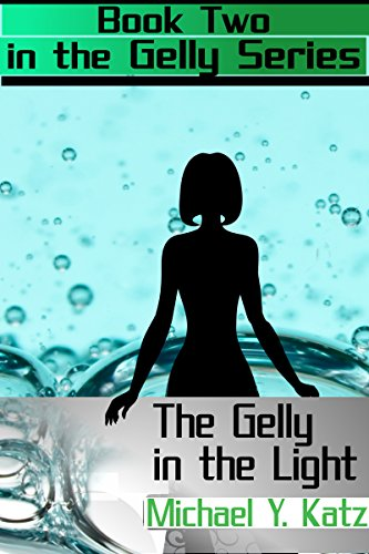 The Gelly in the Light (English Edition)
