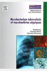 Mycobacterium Tuberculosis et Mycobactéries Atypiques Broché