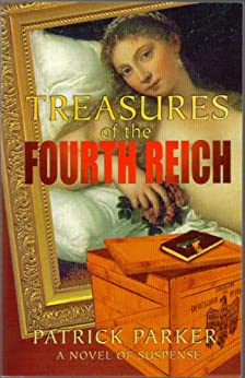 Treasures of the Fourth Reich by [Patrick Parker]