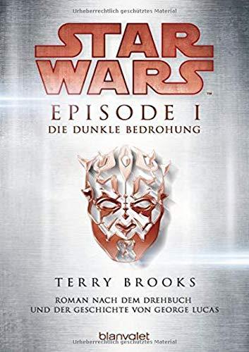 Star Wars™ - Episode I - Die dunkle Bedrohung: Roman nach dem Drehbuch und der Geschichte von George Lucas (Filmbücher, Band 1)