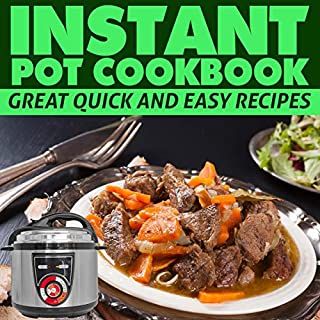Instant Pot Cookbook     Great Quick and Easy Recipes              By:                                                                                                                                 Louis Borl                               Narrated by:                                                                                                                                 Catherine O'Connor                      Length: 1 hr and 26 mins     25 ratings     Overall 5.0