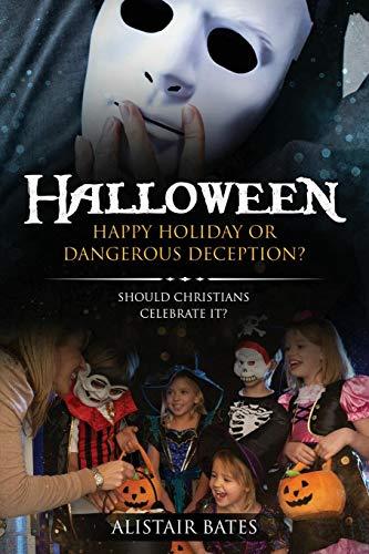 Halloween: Happy Holiday or Dangerous Deception