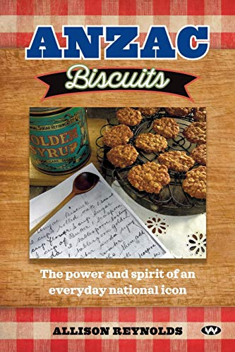 Anzac Biscuits: The power and spirit of an everyday national icon