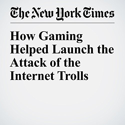 How Gaming Helped Launch the Attack of the Internet Trolls audiobook cover art