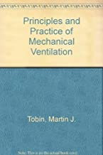 Principles and Practice of Mechanical Ventilation by Martin J. Tobin (1994-05-01)