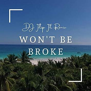 Won't Be Broke (feat. Ironic)