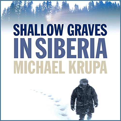 Shallow Graves in Siberia audiobook cover art