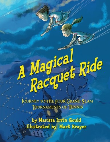 Image OfA Magical Racquet Ride: Journey To The Four Grand Slam Tournaments Of Tennis