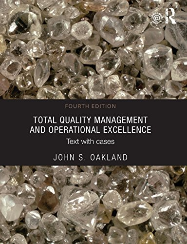 Compare Textbook Prices for Total Quality Management and Operational Excellence: Text with Cases 4 Edition ISBN 9780415635509 by Oakland, John S.