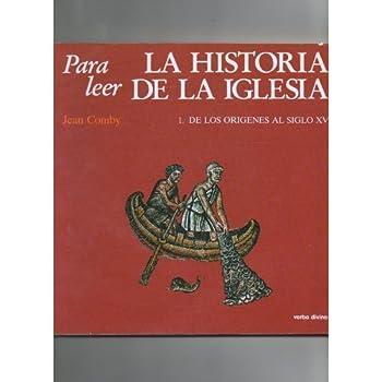 Para Leer La Historia De La Iglesia, 1: De Los Origenes Al Siglo XV 8471514427 Book Cover